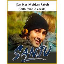 Kar Har Maidan Fateh (With Female Vocals) - Sanju