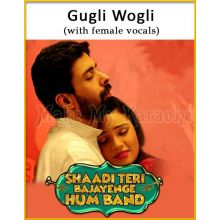 Gugli Wogli (With Female Vocals) - Shaadi Teri Bajayenge Hum Band