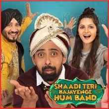 Shaadi Teri Bajayenge Hum Band - Shaadi Teri Bajayenge Hum Band