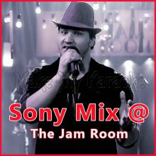 Din Dhal Jaye - Sony Mix @The Jam Room