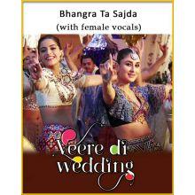 Bhangra Ta Sajda (With Female Vocals) - Veerey Di Wedding