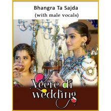Bhangra Ta Sajda (With Male Vocals) - Veerey Di Wedding