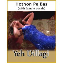 Hothon Pe Bas (With Female Vocals) - Yeh Dillagi (MP3 Format)