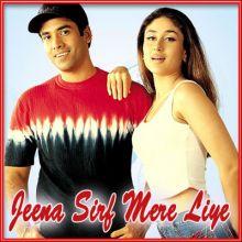Jeena Sirf Mere Liye - Jeena Sirf Mere Liye (MP3 and Video Karaoke Format)