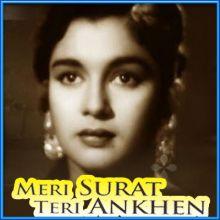 Yeh Kisne Geet Chheda - Meri Surat Teri Aankhen  (MP3 and Video Karaoke Format)
