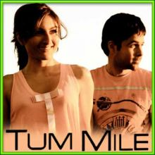 Is Jahaan Mein - Tum Mile (MP3 and Video-Karaoke Format)