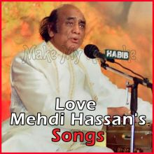 Tere Bheege Badan Ki Khushboo Se - Love Mehdi Hassans Songs - Pakistani (MP3 and Video Karaoke Format)