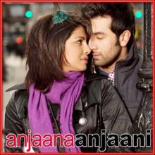 Anjaana Anjaani Ki Kahaani - Anjaana Anjaani (MP3 and Video Karaoke Format)