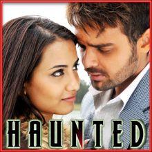 Tum Ho Mera Pyar - Haunted (MP3 and Video Karaoke Format)