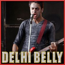 Bhaag Dk Bose - Delly Belly (MP3 and Video Karaoke Format)