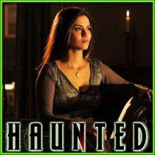 Tera Hi Bas Hona Chaahoon - Haunted (MP3 and Video Karaoke Format)