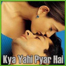 Tujhe Dekh Kar Jeeta Hoon Main - Kya Yahi Pyaar Hai (MP3 and Video Karaoke Format)