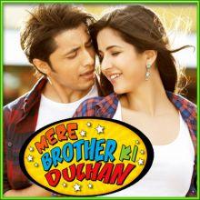 Chhu Mantar - Mere Brother Ki Dulhan (MP3 and Video-KaraokeFormat)