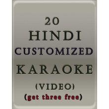 20 Hindi Customized Video Karaoke