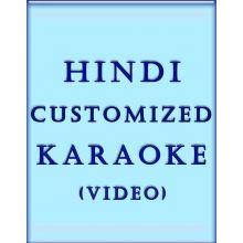 Hindi Customized Karaoke (Video)
