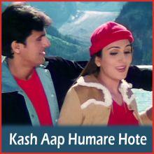 Kash Aap Humare Hote - Kash Aap Humare Hote
