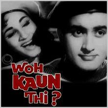 Shokh Nazar Ki Bijliyan - Woh Kaun Thi (MP3 and Video Karaoke Format)