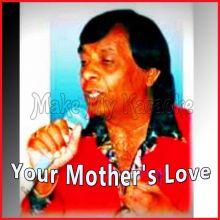 Your Mother's Love - Sundar Popo