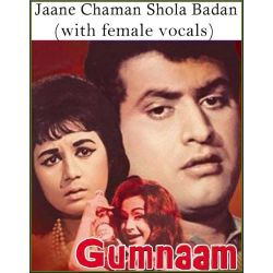 Jaane Chaman Shola Badan (with female vocals)  Gumnam  (MP3 and Video Karaoke Format)