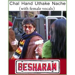 Chal Hand Uthake Nache (With Female Vocals) - Besharam (MP3 And Video-Karaoke Format)