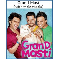 Grand Masti (With Male Vocals) - Grand Masti (MP3 And Video-Karaoke Format)