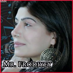 Dil Cheez Hai Kya Jaana - Mr. Frodiyey (MP3 Format)