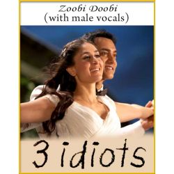 Zoobi Doobi (With Male Vocals) - 3 Idiots