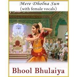 Mere Dholna Sun (With Female Vocals) - Bhool Bhulaiya