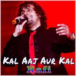 Subah Na Aayi Shaam Na Aayi - Kal Aaj Aur Kal Rafi