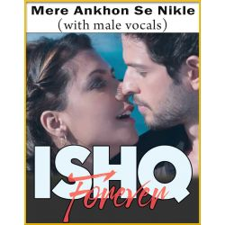 Mere Ankhon Se Nikle Ansoo (With Male Vocals) - Ishq Forever