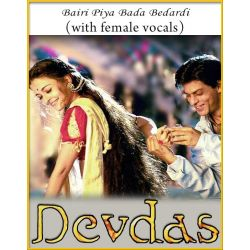 Bairi Piya Bada (With Female Vocals) - Devdas