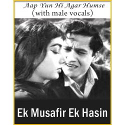 Aap Yun Hi Agar (With Male Vocals) - Ek Musafir Ek Hasin