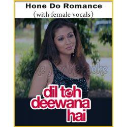 Hone Do Romance (With Female Vocals) - Dil Toh Deewana Hai