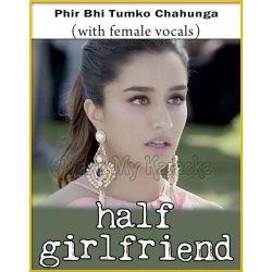 Phir Bhi Tumko Chahunga (With Female Vocals) - Half Girlfriend