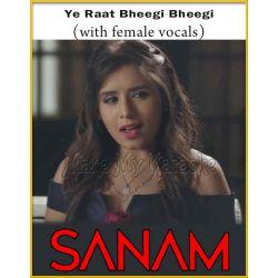 Ye Raat Bheegi Bheegi (With Female Vocals)