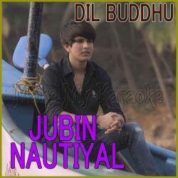 Dil Buddhu - Jubin Nautiyal (MP3 Format)