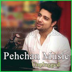 Bollywood Songs Mashup 2017 - Pehchan Music Unplugged