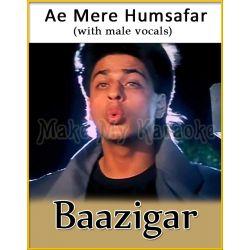 Ae Mere Humsafar (With Male Vocals) - Baazigar