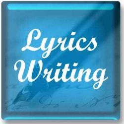 Lyrics Writing / Song Writing