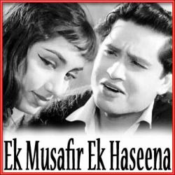 Mujhe Dekhkar Aapka Muskurana - Ek Musafir Ek Haseena (MP3 and Video Karaoke Format)