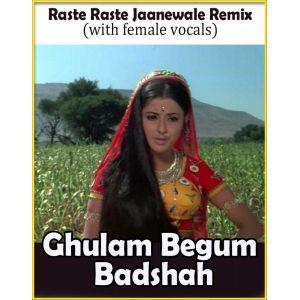Raste Raste Jaanewale Remix  -  Ghulam Begam Badshah (With Female Vocals) (MP3 Format)