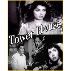 Ae Mere Dil - E - Nadan - Tower House
