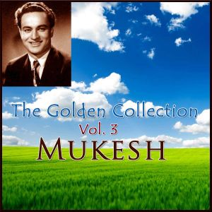 Ye Kaun Chitrakar Hai - The Golden Collection Vol. 3 - Mukesh (MP3 And Video Karaoke Format)