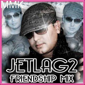 Jo Vaada Kiya Woh - Jetlag 2 Friendship 2h10 03