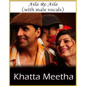 Aila Re Aila (With Male Vocals) - Khatta Meetha