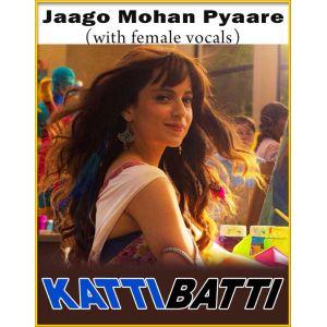 Jaago Mohan Pyaare (With Female Vocals)