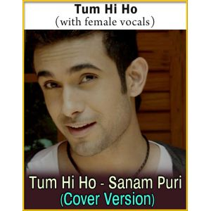 Tum Hi Ho (With Female Vocals) - Tum Hi Ho - Sanam Puri