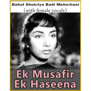 Bahut Shukriya Badi Meherbani (With Female Vocals) - Ek Musafir Ek Haseena