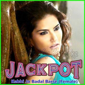 Kabhi Jo Badal Barse (Female Version) - Jackpot