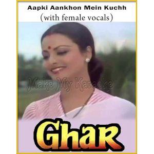 Aapki Aankhon Mein (With Female Vocals) - Ghar